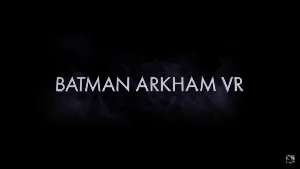 """Batman: Arkham VR"" will arrive on HTC Vive and Oculus Rift this coming April 25."