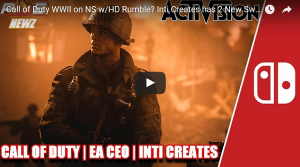 Call of Duty WWII on NS w/HD Rumble? Inti Creates has 2 New Switch Games, EA & MORE! | PE NewZ